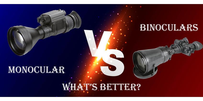 Monocular vs Binoculars – What's  Better?