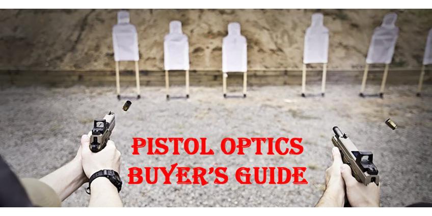 Pistol Optics Buyer's Guide