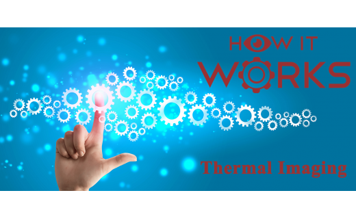 How Does Thermal Imaging Work?